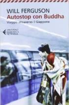 Libri di viaggio sul Giappone: Autostop con Buddha