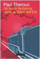 Un treno fantasma verso la Stella dell'Est